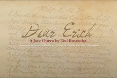 Dear Erich: A Jazz Opera by Ted Rosenthal